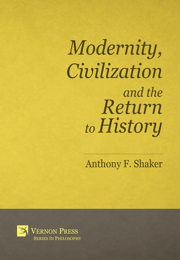 Vernon Press - Modernity, Civilization and the Return to