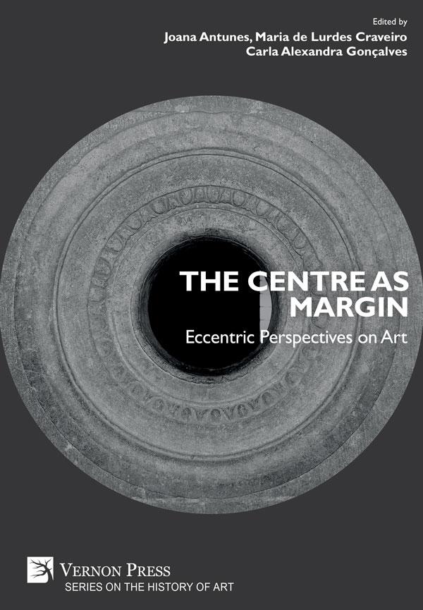 Vernon Press - The Centre as Margin: Eccentric Perspectives on Art
