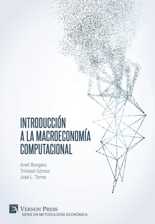 Vernon Press - Introducción a la Macroeconomía Computacional ...